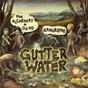 Album Gutter water de Gangrene