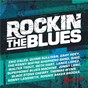 Compilation Rockin' the blues avec Black Stone Cherry / Kenny Wayne Shepherd / Quinn Sullivan / Eric Gales / Walter Trout...