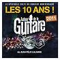 Album Autour de la guitare 2011 - les 10 ans! de Jean-Félix Lalanne
