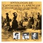 Compilation Antología de cantaores flamencos, vol. 9 avec Cojo de Huelva / Antonio Rengel / José Rebollo / Niño Isidro / José Cepero