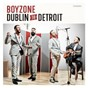 Album Dublin to detroit de Boyzone