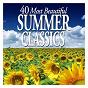 Compilation 40 most beautiful summer classics avec Emmanuel Krivine / Alban Berg / Erik Satie / Félix Mendelssohn / Francisco Tárrega...