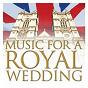 Compilation Music for a royal wedding avec Théodore Dubois / Jörgen Ernst Hansen / Félix Mendelssohn / Jean-François Paillard / Johann Pachelbel...