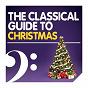 Album The classical guide to christmas de Georg Christian Schemelli / Experience / Michael Praetorius / Hector Berlioz / Marc-Antoine Charpentier...