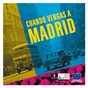 Compilation Cuando vengas a madrid avec Vargas Blues Band / Ariel Rot & the Cabriolets / Loquillo Y Los Trogloditas / Revolver / Antonio Flores...