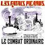 Album Le combat ordinaire de Les Fatals Picards