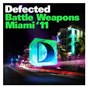 Compilation Defected battle weapons miami 2011 avec Olav Basoski / Kings of Tomorrow / Atfc / MD X Spress / Julien Jabre