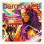 Compilation Bargrooves summer sessions 2016 avec Johnny Corporate / Fusion Groove Orchestra / Steve Lucas / Sísý Ey / Gershon Jackson...