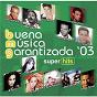 Compilation Buena musica garantizada '03 avec Jerry Rivera / Alexandre Pires / Beny Moré / Cristian / Millie...