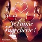 Album Je T'aime mon chéri ! joyeuse saint valentin, vol. 1 de Musique Romantique