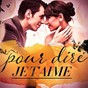 Album Pour dire je T'aime (les plus belles chansons d'amour) de Multi-Interpre`tes