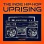 Album The indie hip hop uprising, vol. 1 (discover some of the best indie hop-hop from the USA) de DJ Hip Hop Masters