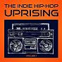 Album The indie hip-hop uprising, vol. 1 (entdecke einige der besten indie hop-hop acts aus den USA) de Indie Hop-Hop Acts Aus Den USA