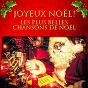 Album Joyeux noël ! (les plus belles chansons de noël) de Les Amis du Père Noël