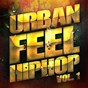 Album Urban feel hip-hop, vol. 1 (fresh american indie hip-hop and rap) de DJ Hip Hop Masters