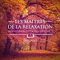 Album Les maîtres de la relaxation, vol. 3 (mozart, beethoven, bach, tchaïkovski, satie et debussy) de Musique Classique