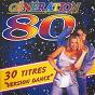 """Album Génération 80 - 30 titres """"version dance"""" de DJ 80"""
