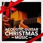 Album Acoustic guitar christmas music de Acoustic Guitar Songs