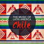 Album The music of latin america: chile de The New World Orchestra / Relax Around the World Studio / Musica Latina