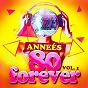 Album Années 80 forever, vol. 1 (le meilleur des tubes) de Top TV 80 / Le Meilleur des Années 80 / 80s Greatest Hits
