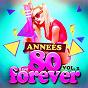 Album Années 80 forever, vol. 2 (le meilleur des tubes) de Génération / 80s Pop Stars / Compilation Années 80