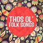 Compilation Those ol' folk songs avec Osian Ellis / Steve Gray, the Robinsons / Countryfolk, Steve Gray, Tracy Miller / Chris Thompson / Mary Carewe...