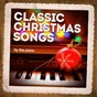 Album Classic christmas songs on the piano de Christmas Music, Cover Me Piano, Relaxing Piano Music