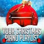 Album Your christmas piano playlist de Christmas Music, Piano Love Songs, Cover Me Piano