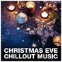 Album Christmas eve chillout de Christmas Carols / Christmas Songs / Christmas Party Allstars