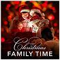 Album Christmas family time de Instrumental Christmas Music / The Merry Christmas Players / Merry Christmas