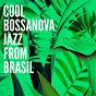 Album Cool bossanova jazz from brasil de Ibiza Chill Out / Bossa Café En Ibiza / Bossa Nova