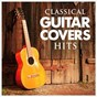 Album Classical guitar cover hits de Acoustic Covers / Acoustic Guitar Tribute Players
