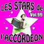 Compilation Les stars de l'accordéon, vol. 99 avec Alexandra Paris / Damien Poyard / Bernard Marly / Ludovic Beier / Lily Guilloux...