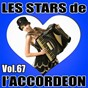 Compilation Les stars de l'accordéon, vol. 67 avec Damien Michel / Damien Poyard / Mickaël Richard / Karine Fontaine / Claude Geney...