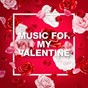 Album Music for my valentine de Best Love Songs / Love Song Hits / Pop Love Songs
