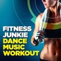 Compilation Fitness junkie dance music workout avec Trouble / Stacy Pierce / Angel Degrass / Max Larson / Linea Cara...