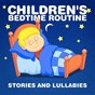 Album Children's bedtime routine (stories and lullabies) de Baby'S Nursery Music / Baby Lullaby Singers / Bedtime Lullaby