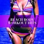 Album Beach body workout hits de Training Music, Workout Rendez Vous, Running Music Workout