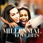 Album Millenial love hits de Top 40 Hits / Ultimate Pop Hits / Ultimate Pop Hits!