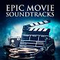 Album Epic movie soundtracks de Musique de Film, Movie Soundtrack All Stars, Divers / Cast Album