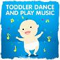 Album Toddler dance and play music de Kids Party Music Players, Kids Dance Party, Really Fun Kids Songs