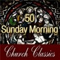 Album 50 sunday morning church classics de The Festival Choir & Hosanna Chorus