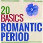 Compilation 20 basics: the romantic period avec Loic Bertrand / Divers Composers / Peter Frankl / Franz Schubert / Orchestre Symphonique du Festival...