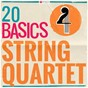 Compilation 20 basics: string quartet avec The Kohon String Quartet / Divers Composers / Fine Arts Quartet / Ludwig van Beethoven / Bamberg String Quartet...