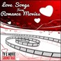 Album Love songs from romance movies de TV & Movie Soundtrax