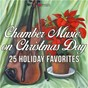 Compilation Chamber music on christmas day avec Henry Thomas Smart / Divers Composers / The Carlisle Ensemble / Margaret Lion / Graham Titus...