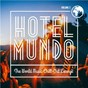 Compilation Hotel mundo: the world music chill-out lounge, vol. 2 avec Danza Latina / Rio Combo / Grupo Cabana / Ritmo Alegria / Wilderness...