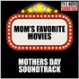 Album Mom's favorite movies: mothers day soundtrack de TV & Movie Soundtrax