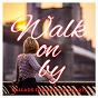 Compilation Walk on by: ballads for broken hearts avec Natasha Gelston / Charlie Green / Jacqui Hicks / Joanna Eden / Saskia...