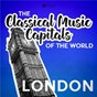 Compilation Classical music capitals of the world: london avec John English / Divers Composers / Pride of the 48 / Thomas Arne / Cincinnati Pops Orchestra...